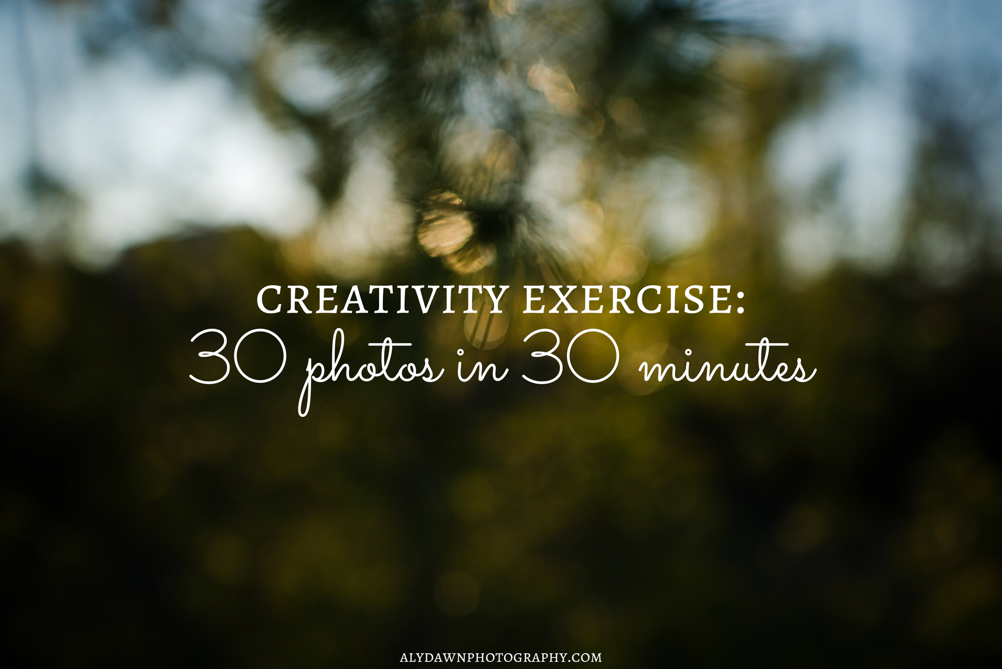 Creativity Exercise: 30 Photos in 30 Minutes