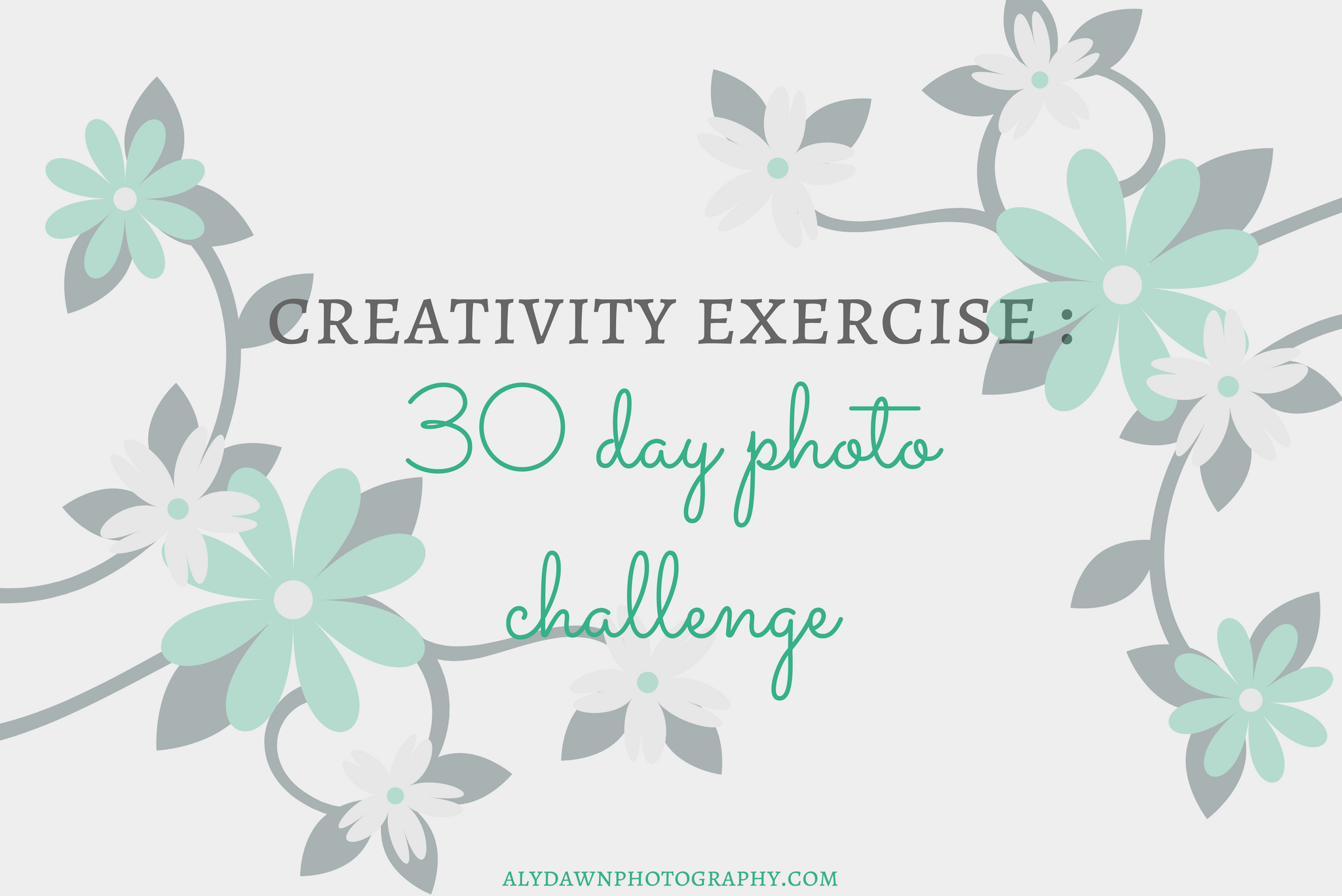 Creativity Exercise : 30 Day Photo Challenge