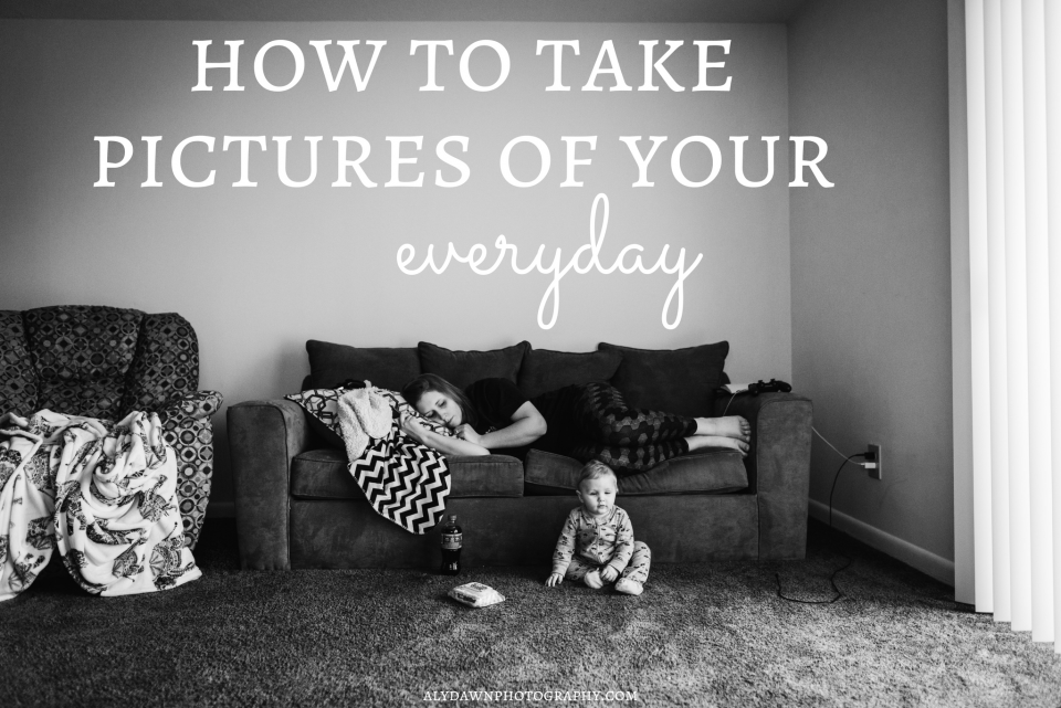 How to Take Pictures of Your Everyday