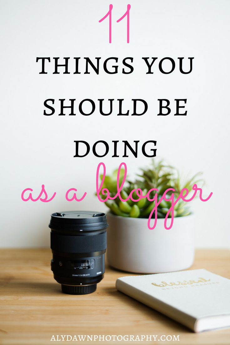 Aly Dawn Photography 11 Things You Should Be Doing as a Blogger