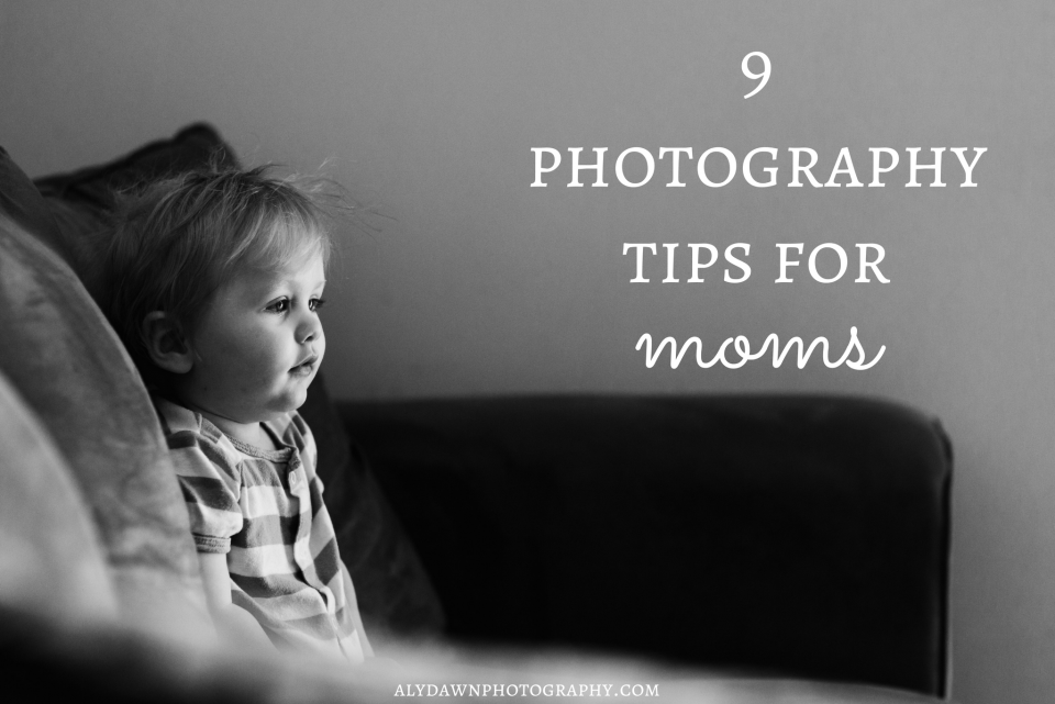 9 Photography Tips for Mom's
