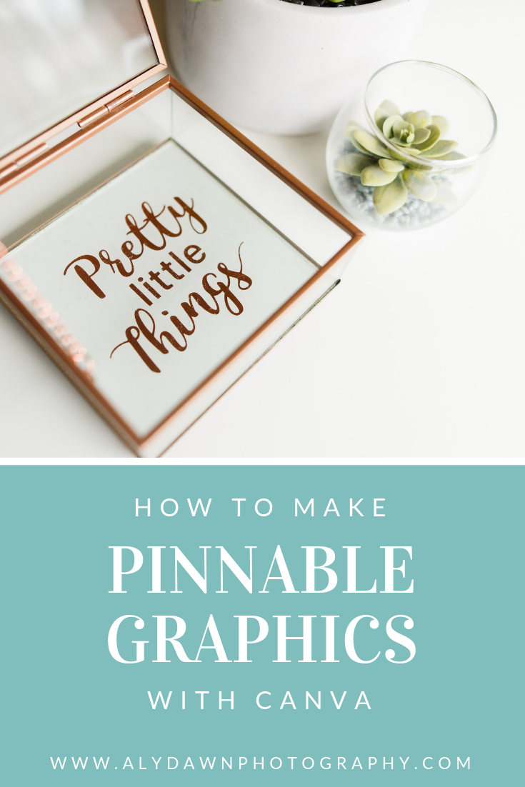 Aly Dawn Blog How to Make Pinnable Graphics with Canva