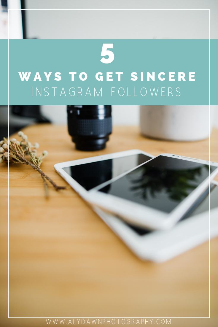 Aly Dawn Photography 5 Ways to Get Sincere Instagram Followers