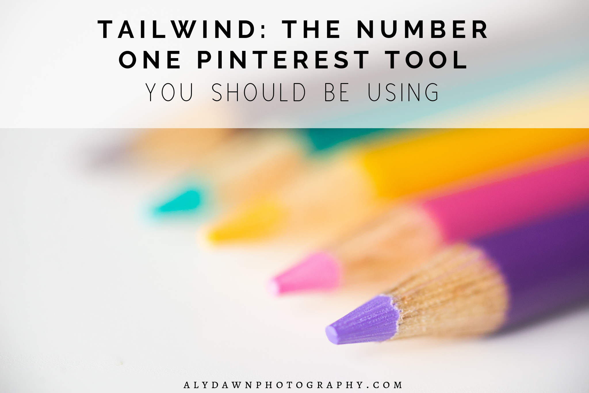 Tailwind: The Number One Pinterest Tool You Should Be Using