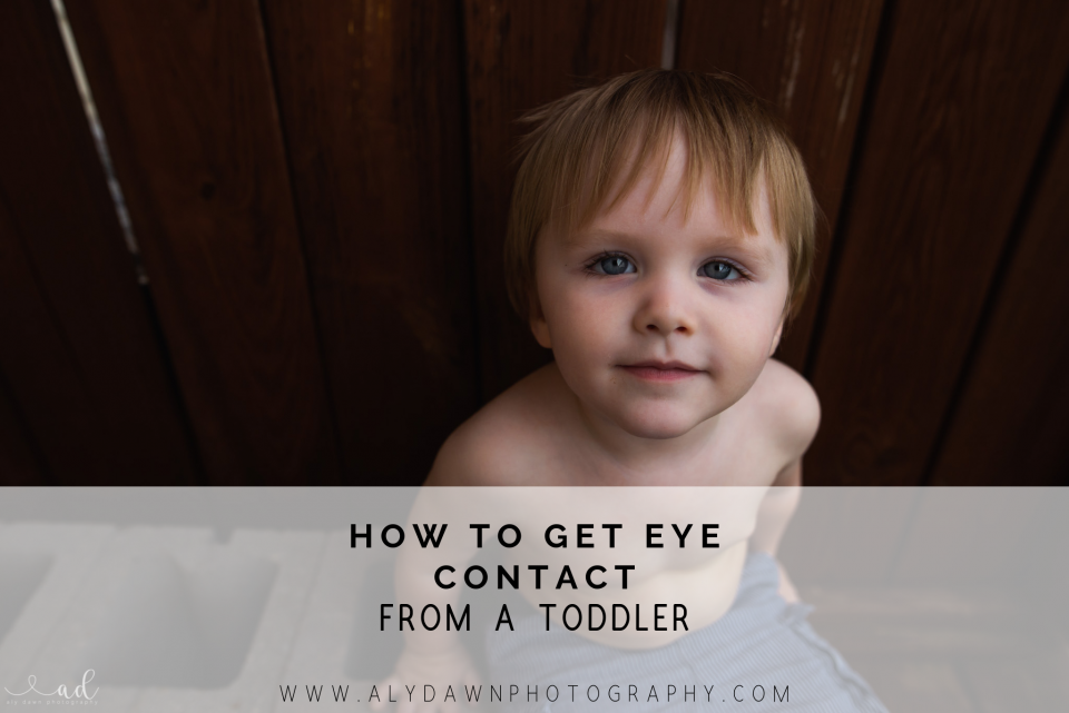 How to Get Eye Contact From a Toddler